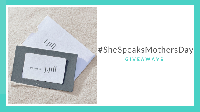 #SheSpeaksMothersDay: 3 Chances to Win $200 J.Jill Gift Cards